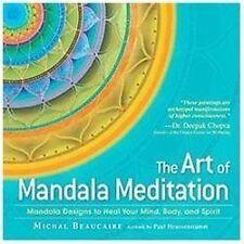 The Art of Mandala Meditation : Mandala Designs to Heal Your Mind, Body and...