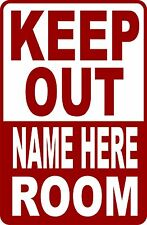 "CUSTOMIZE FUNNY ""KEEP OUT (NAME) ROOM  SIGN 9""X12"""