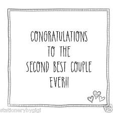Funny, sarcastic, humorous, engagement wedding day card! 2nd Best Couple Ever!