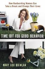 Time off for Good Behavior : How Hard Working Women Can Take a Break and...