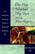 She Has Washed My Feet with Her Tears: New Testament Stories of Women's Faith an