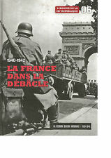 LA SECONDE GUERRE MONDIALE 1939-1945 N°06 1940-1942 LA FRANCE DANS LA DEBACLE