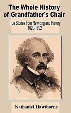 The Whole History of Grandfather's Chair : True Stories from New England...
