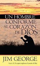 Un Hombre Conforme Al Corazon de Dios by Jim George (2013, Paperback)