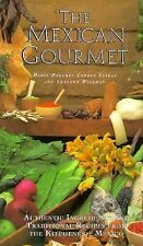 The Mexican Gourmet: Authentic Ingredients and Traditional Recipes from the Kitc