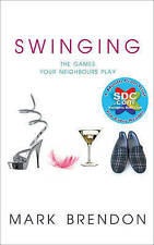 Swinging: The Games Your Neighbours Play,Mark Brendon,New Book mon0000013298