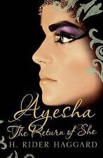 Ayesha: The Return of She by H. Rider Haggard (Paperback, 2013)