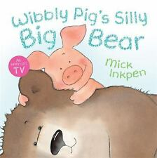 Wibbly Pig's Silly Big Bear, Inkpen, Mick, New Books