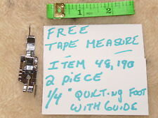 """1/4"""" Singer Sewing Machine 66 99 128 201 221 222 Quilting Quilt Foot With Guide"""