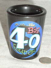 Oh No The Big 4-0 Birthday 2 oz Shot Glass Party Funny Joke Comical 40 yr Old