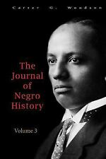 The Journal of Negro History, Volume 3 1918 by Carter G. Goodson (2014,...
