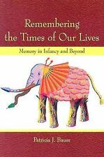 Remembering the Times of Our Lives: Memory in Infancy and Beyond (Developing Min