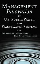 Management Innovation in U. S. Public Water and Wastewater Systems (2005,...