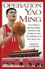 Operation Yao Ming : The Chinese Sports Empire, American Big Business, and...