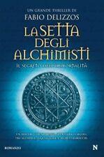 La setta degli alchimisti. Il segreto dell'immortalità - di Fabio Delizzos