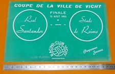 RARE PROGRAMME FOOTBALL 1953 COUPE VILLE VICHY FINALE REAL SANTANDER STADE REIMS