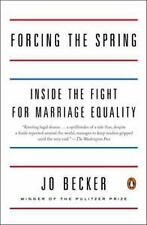 Forcing the Spring : Inside the Fight for Marriage Equality by Jo Becker (2015)