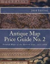 Antique Map Price Guide No. 2 : Printed Maps of the British Isles, 1477-1850...