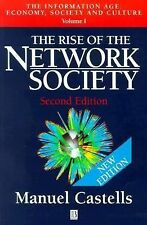 The Rise of the Network Society (The Information Age: Economy, Society and Cult