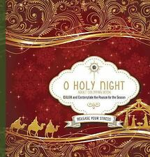 O Holy Night Adult Coloring Book : Color and Contemplate the Reason for the...