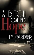 A Bitch Called Hope, Gardner, Lily, Good Book