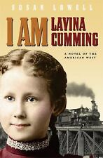 I Am Lavina Cumming: A Novel of the American West (Historical Fiction for Young