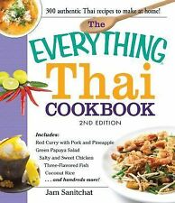 The Everything Thai Cookbook: Includes Red Curry with Pork and Pineapple, Green