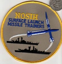 US Navy Ship Patch NOSIH Surface Launch Missile Trainer Destroyer Guided Missile