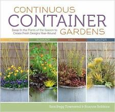 Continuous Container Gardens: Swap In the Plants of the Season to Crea-ExLibrary