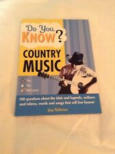 Do You Know Country Music? : 100 Questions about the Idols and Legends, Outlaws