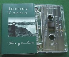 Johnny Coppin Force of The River inc Long Lost Love + Cassette Tape - TESTED