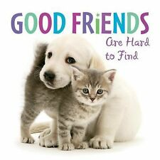 Good Friends Are Hard to Find by Sellers Publishing Inc. (2015, Hardcover)