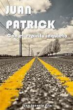 Juan Patrick: Con el Espíritu Inquieto by Juan Pita (2015, Paperback)