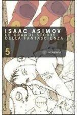 Le grandi storie della fantascienza n° 5 di Isaac Asimov Bompiani 2008