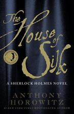 The House of Silk: A Sherlock Holmes Novel by Horowitz, Anthony