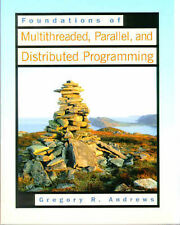 Foundations of Multithreaded, Parallel and Distributed Programming by Gregory...