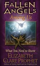 Fallen Angels among Us : What You Need to Know by Elizabeth Clare Prophet...