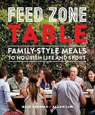 The Feed Zone: The Feed Zone Table : Family-Style Meals to Nourish Life and...