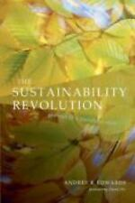 The Sustainability Revolution : Portrait of a Paradigm Shift by Andrés R....