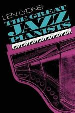 The Great Jazz Pianists: Speaking Of Their Lives And Music (A Da Capo paperback