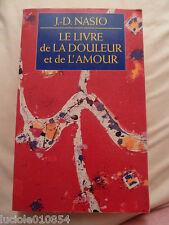 Le livre de la douleur et de l'amour de Nasio J-D