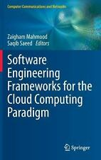 Software Engineering Frameworks for the Cloud Computing Paradigm (2013,...