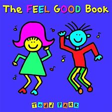 The Feel Good Book (pb) Todd Parr Celebrate the many things that makes you smile