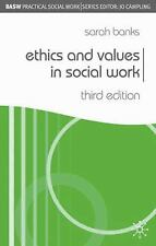 Ethics and Values in Social Work: Third Edition (Practical Social Work)