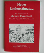 Never Underestimate Life Career Margaret Chase Smith by Political Cartoonist