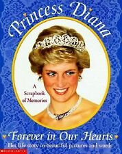 Princess Diana: Forever in Our Hearts a Scrapbook of Memories