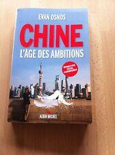 Chine, l'âge des ambitions * Evan OSNOS * Epreuve collector non corrigée * NEUF