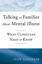 Talking to Families about Mental Illness: What Clinicians Need to Know (Norton P