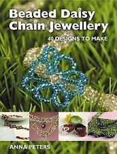 Beaded Daisy Chain Jewellery : 40 Designs to Make by Anna Peters (2007,...