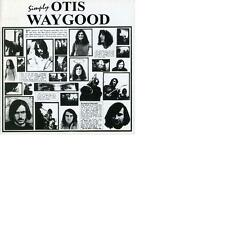 OTIS WAYGOOD: Simply Otis Waygood (1971); + 6 bonus tracks RAR! Neu